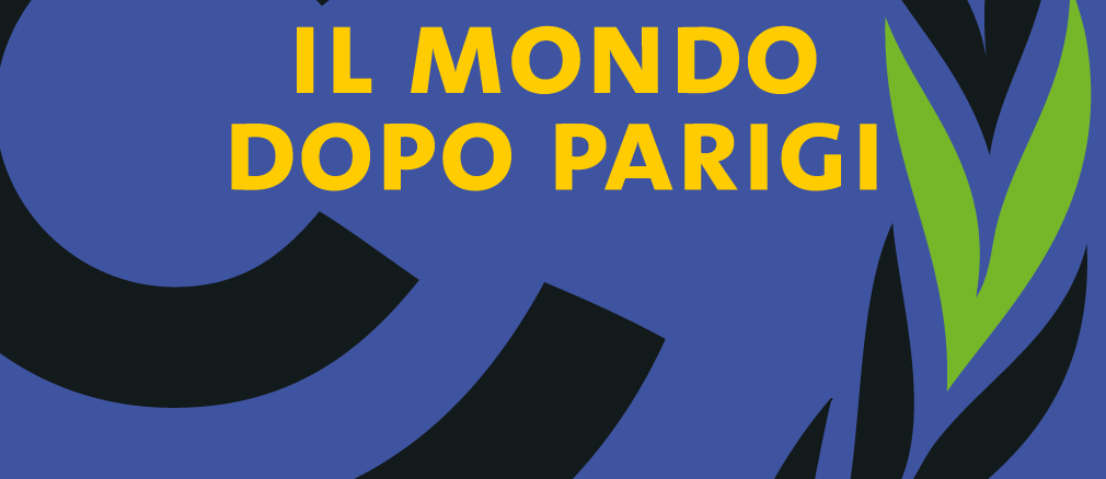 Il mondo dopo Parigi Cop 21